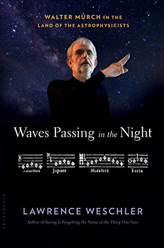 9781632867186: Waves Passing in the Night: Walter Murch in the Land of the Astrophysicists