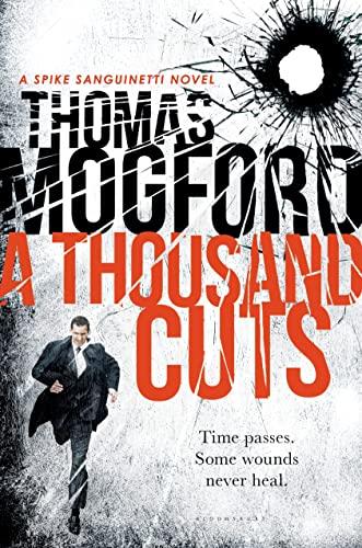 9781632868459: A Thousand Cuts: A Spike Sanguinetti Novel