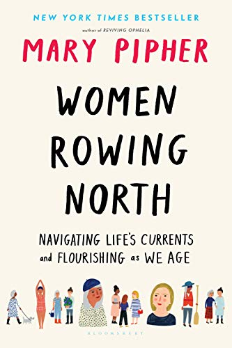 9781632869609: Women Rowing North: Navigating Life's Currents and Flourishing As We Age