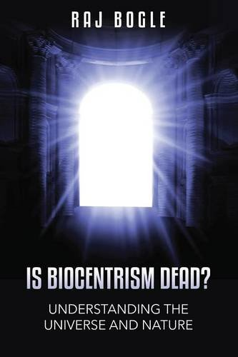 9781632873217: Is Biocentrism Dead? Understanding the Universe and Nature