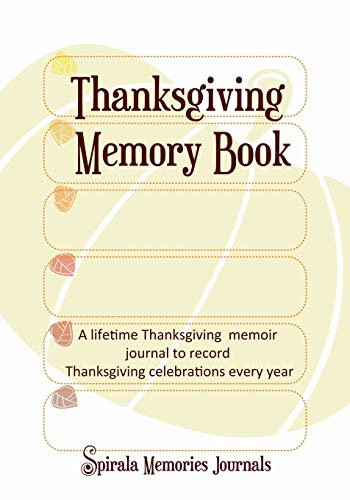 9781632873347: Thanksgiving Memory Book: A Lifetime Thanksgiving Memoir Journal to Record Thanksgiving Celebrations Every Year