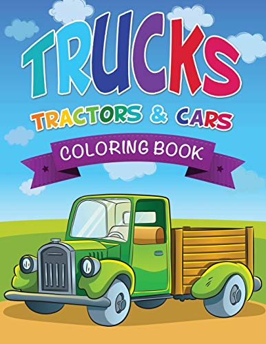 9781632873972: Trucks, Tractors & Cars Coloring Book
