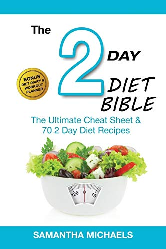 The 2 Day Diet Bible: The Ultimate Cheat Sheet & 70 2 Day Diet Recipes (With Diet Diary & ...