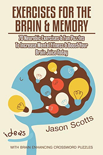 9781632875860: Exercises for the Brain and Memory: 70 Neurobic Exercises & FUN Puzzles to Increase Mental Fitness & Boost Your Brain Juice Today (With Crossword Puzzles)