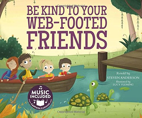 Be Kind to Your Web-Footed Friends (Sing-along Science Songs): Anderson, Steven