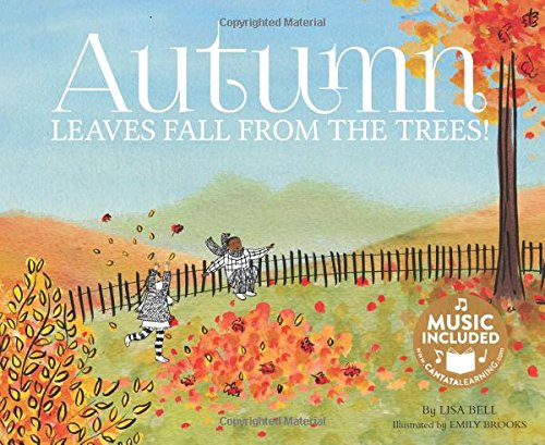 Autumn: Leaves Fall from the Trees! (My First Science Songs): Bell, Lisa