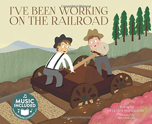 I've Been Working on the Railroad (Sing-Along Songs): Anderson, Steven