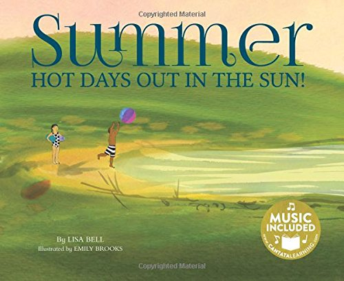 Summer: Hot Days Out in the Sun! (My First Science Songs): Bell, Lisa