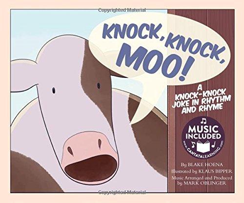 Knock, Knock, Moo!: A Knock-Knock Joke in Rhythm and Rhyme (Library Binding): Blake Hoena