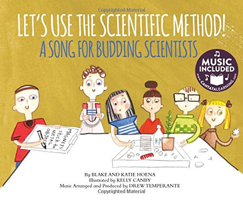 Let's Use the Scientific Method!: A Song for Budding Scientists (Library Binding): Katie And ...