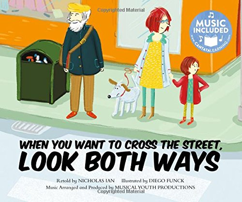When You Want to Cross the Street, Look Both Ways (Tangled Tunes: On the Move): Nicholas Ian