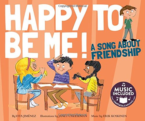 Happy to Be Me!: A Song about: Jimenez, Vita