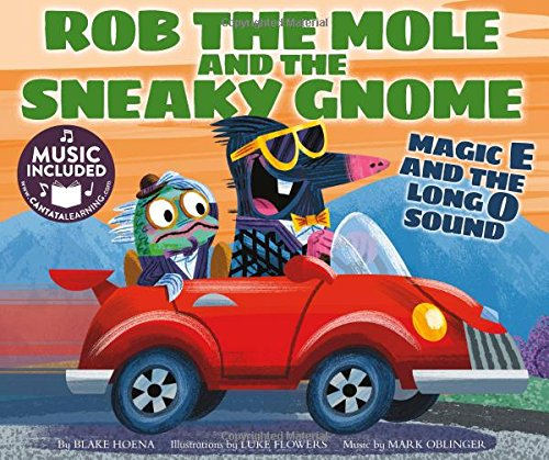 Rob the Mole and the Sneaky Gnome: Magic E and the Long O Sound: Blake Hoena
