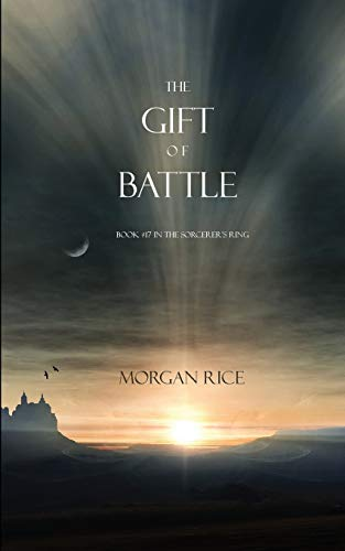 9781632911544: The Gift of Battle (Book #17 in the Sorcerer's Ring)