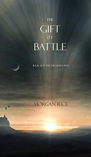 9781632911551: The Gift of Battle (Book #17 in the Sorcerer's Ring)