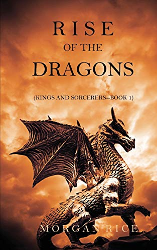 9781632911575: Rise of the Dragons (Kings and Sorcerers--Book 1)