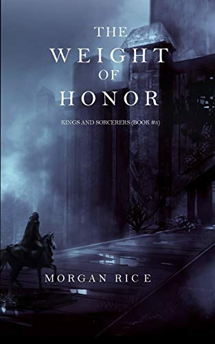 9781632913302: The Weight of Honor (Kings and Sorcerers-Book 3)