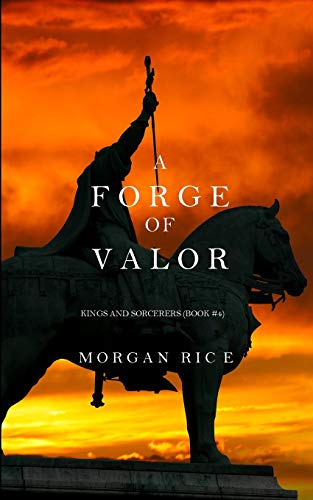 9781632913838: A Forge of Valor (Kings and Sorcerers-Book 4)