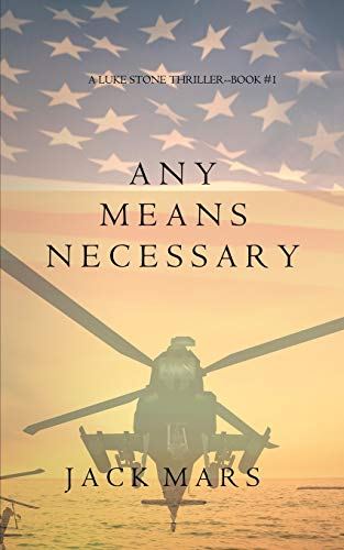 9781632914644: Any Means Necessary (a Luke Stone Thriller-Book #1)