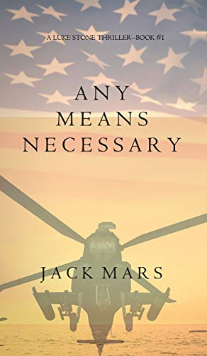 9781632914651: Any Means Necessary (a Luke Stone Thriller-Book #1)