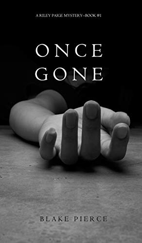 9781632914705: Once Gone (a Riley Paige Mystery--Book #1)
