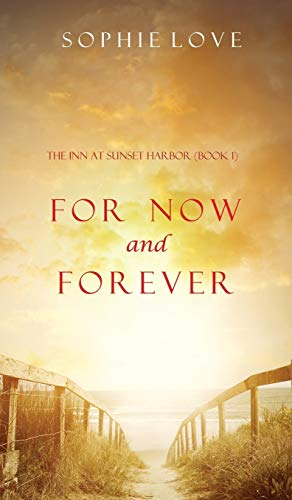 For Now and Forever (The Inn at Sunset Harbor-Book 1): Sophie Love