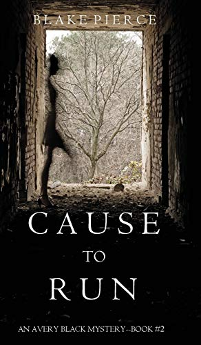 9781632918413: Cause to Run (An Avery Black Mystery-Book 2)