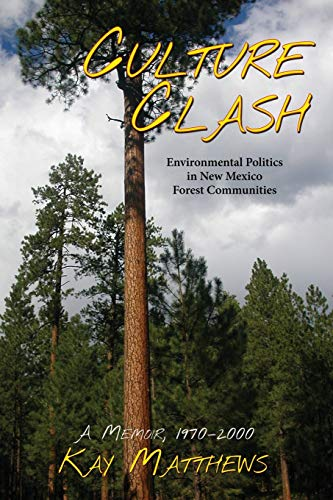 9781632930057: Culture Clash: Environmental Politics in New Mexico Forest Communities, 1970-2000