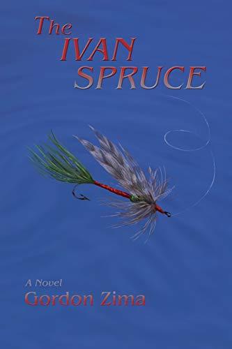The Ivan Spruce: Gordon Zima