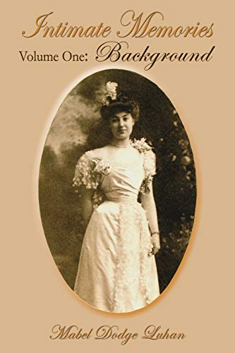Intimate Memories, Volume One: Background (Paperback or: Luhan, Mabel Dodge