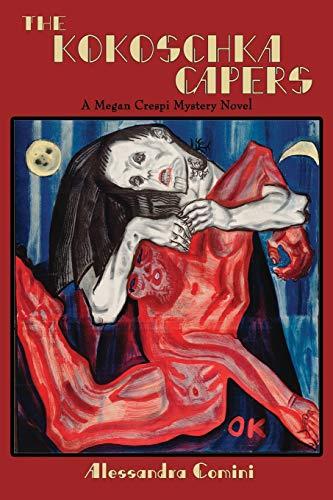 9781632930774: The Kokoschka Capers, A Megan Crespi Mystery Novel