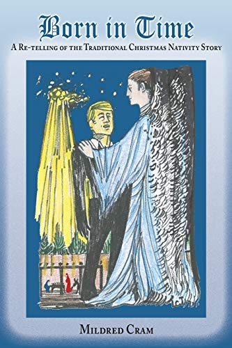 9781632931313: Born in Time: A Re-telling of the Traditional Christmas Nativity Story