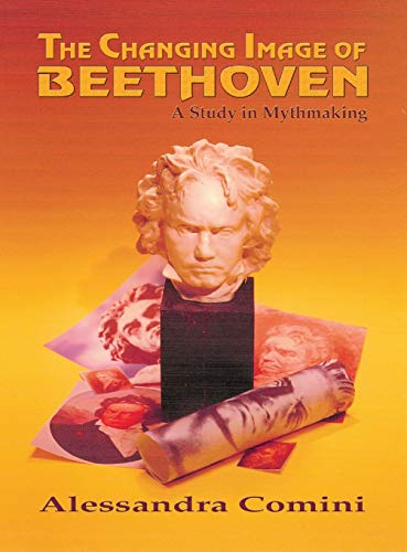 9781632932006: The Changing Image of Beethoven: A Study in Mythmaking