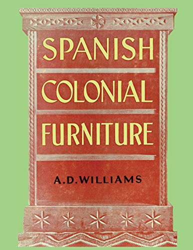 Spanish Colonial Furniture By Arthur, Spanish Colonial Furniture History
