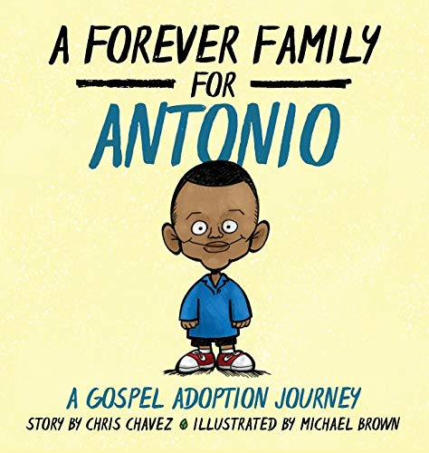 A Forever Family for Antonio: A Gospel Adoption Journey