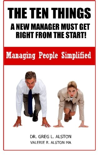 The Ten Things New Managers Must Get: Dr Greg L