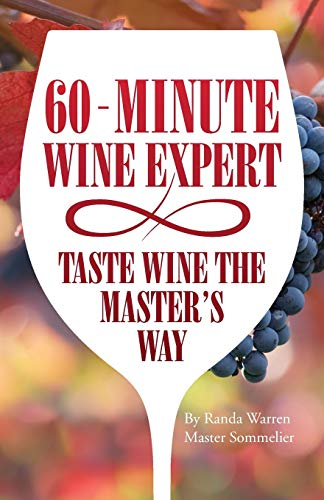 60 - Minute Wine Expert: Taste Wine the Master's Way 9781633020542 When it comes to wine, a Master Sommelier teaches: Tasting wine like a pro, Food and wine pairing, Basics of wine etiquette, Proper open