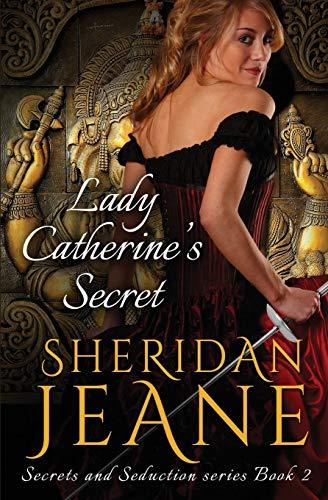 Lady Catherine's Secret (Secrets and Seduction) (Volume 2): Sheridan Jeane