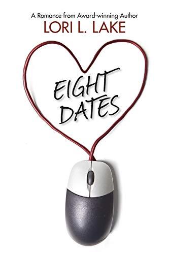 9781633040007: Eight Dates: A Romance