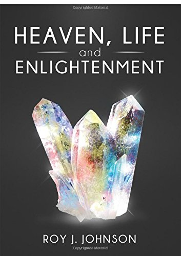 Heaven, Life and Enlightenment: Johnson, Roy J.