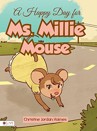 9781633063143: A Happy Day for Ms. Millie Mouse