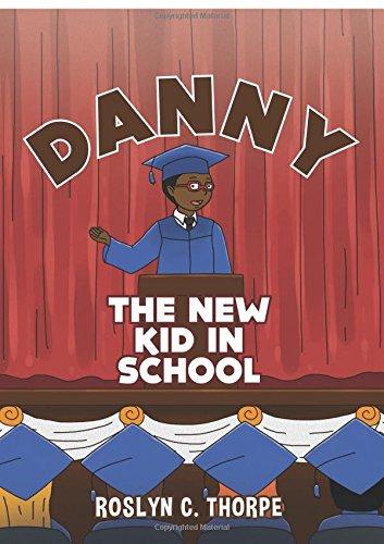 Danny the New Kid in School: Thorpe, Roslyn C.