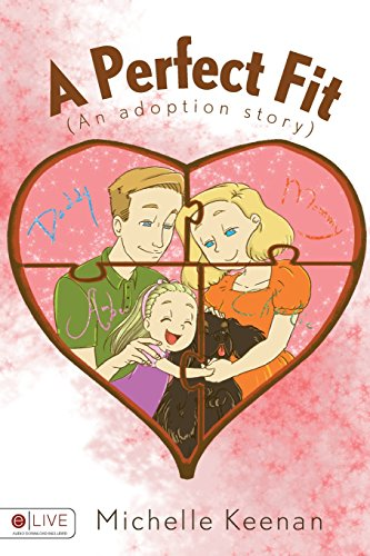 A Perfect Fit: An Adoption Story: Keenan, Michelle