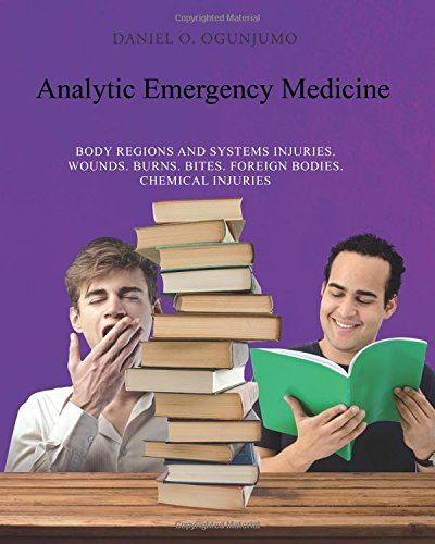 Analytic Emergency Medicine: Body Regions and Systems Injuries. Wounds. Burns. Bites. Foreign ...