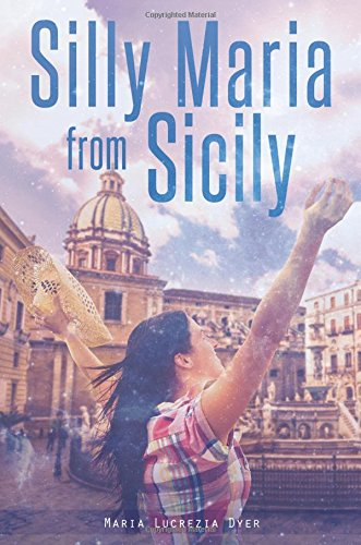 Silly Maria from Sicily: Dyer, Maria Lucrezia