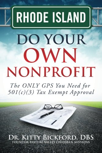 9781633080829: Rhode Island Do Your Own Nonprofit: The ONLY GPS You Need for 501c3 Tax Exempt Approval (Volume 39)
