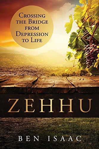 9781633081543: Zehhu: Crossing the Bridge From Depression to Life (Volume 1)