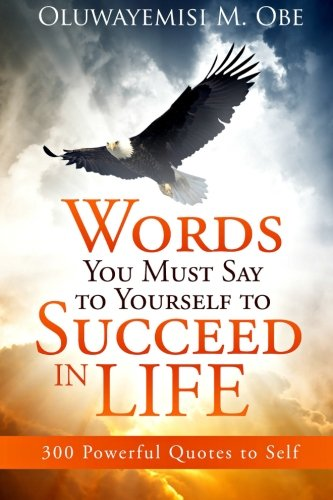 9781633081772: Words You Must Say to Yourself to Succeed in Life: 300 Powerful Quotes to Self