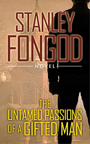 9781633151697: The Untamed Passions of a Gifted Man