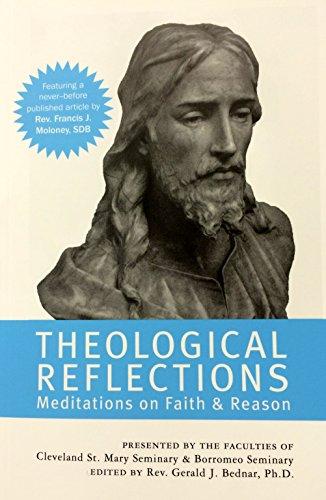 Theological Reflections: Meditations on Faith & Reason: Gerald J. Bednar,